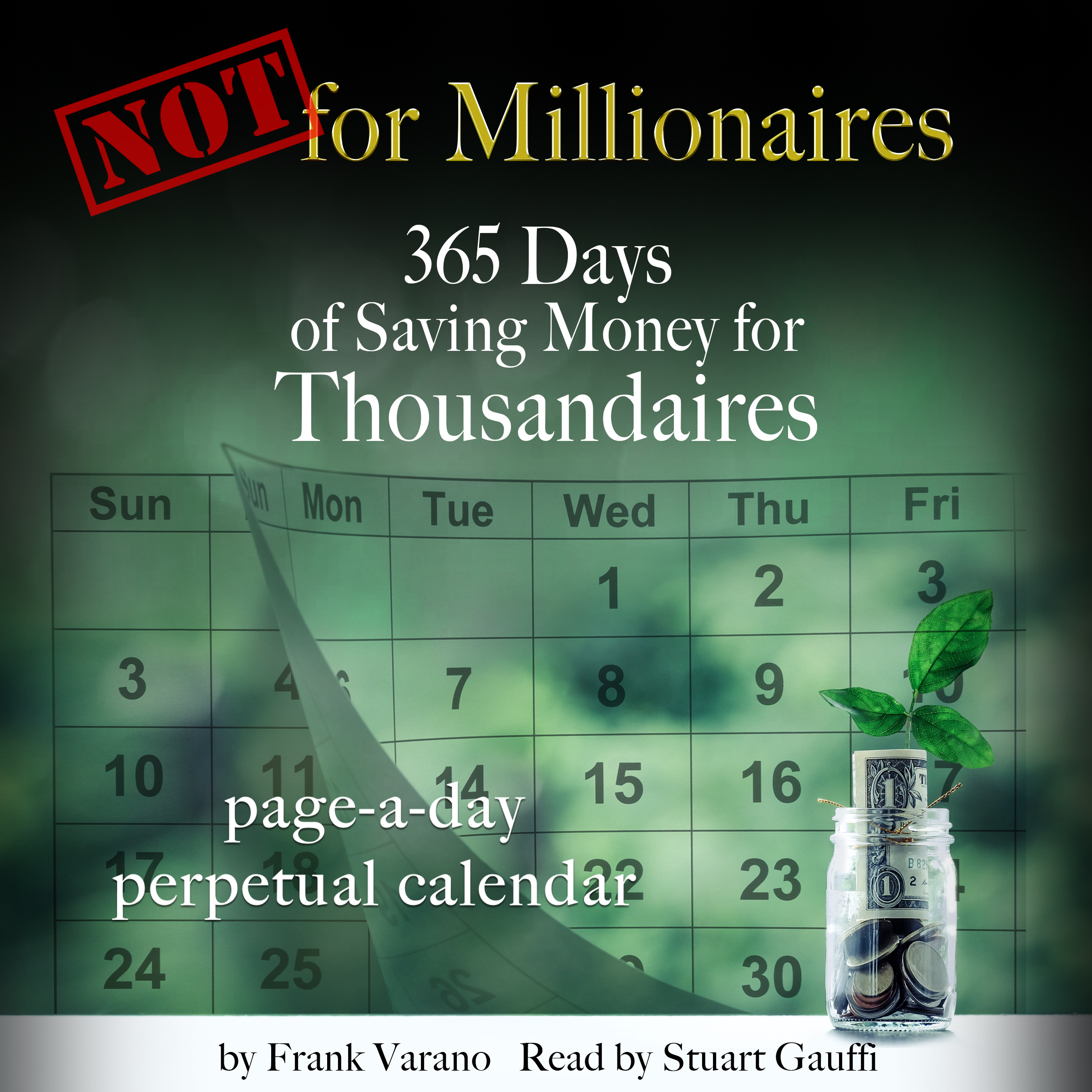 Not for Millionaires: 365 Days of Saving Money for Thousandaires Cover