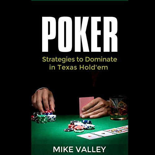 Poker: Strategies to Dominate in Texas Hold'em Cover